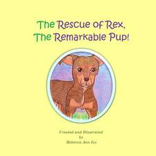The Rescue of Rex, the Remarkable Pup!