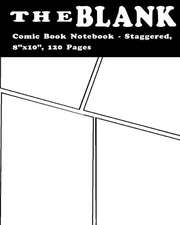 """The Blank Comic Book Notebook - Staggered, 8""""x10,"""" 120 Pages"""