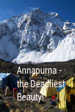 Annapurna - The Deadliest Beauty.