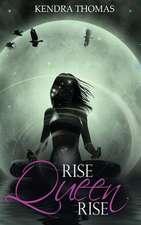 """Rise Queen Rise"""