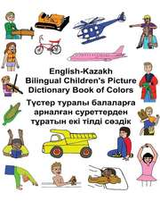 English-Kazakh Bilingual Children's Picture Dictionary Book of Colors