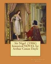 Sir Nigel (1906) Historical Novel by