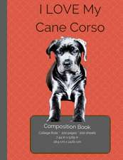 I Love My Cane Corso Composition Notebook