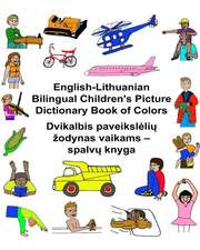 English-Lithuanian Bilingual Children's Picture Dictionary Book of Colors