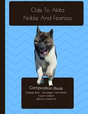 Akita - Noble and Fearless Dog Composition Notebook