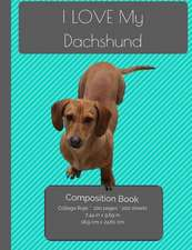 I Love My Dachshund Composition Notebook