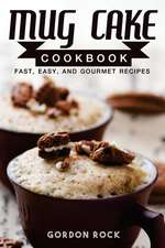 Mug Cake Cookbook