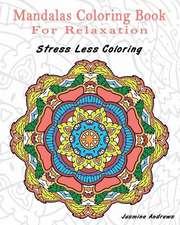 Mandalas Coloring Book for Relaxation