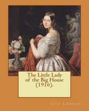 The Little Lady of the Big House (1916). by