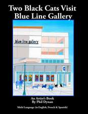 Two Black Cats at the Blue Line Gallery