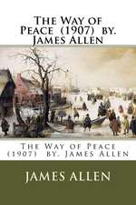 The Way of Peace (1907) By. James Allen