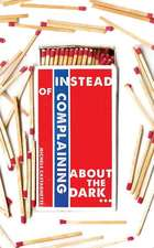 Instead of Complaining about the Dark...
