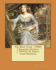 The Black Arrow (1888) ( Historical Adventure ) Novel by