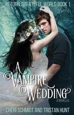 A Vampire Wedding (a Novella)