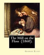 The Mill on the Floss (1860). by