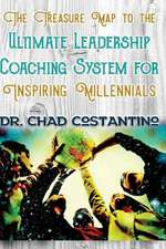 The Treasure Map to the Ultimate Leadership Coaching for Inspiring Millennials