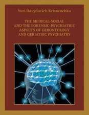 The Medical-Social and the Forensic-Psychiatric Aspects of Gerontology and Geriatric Psychiatry