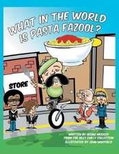 What in the World Is Pasta Fazool?