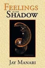 Feelings in the Shadow