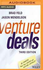 Venture Deals, Third Edition: Be Smarter Than Your Lawyer and Venture Capitalist