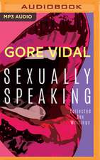 Gore Vidal: Sexually Speaking: Collected Sex Writings