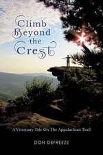 Climb Beyond the Crest: A Visionary Tale on the Appalachian Trail
