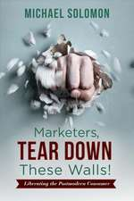 Marketers, Tear Down These Walls!