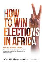 How to Win Elections in Africa: Parallels with Donald Trump
