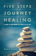 Five Steps To A Journey Of Healing