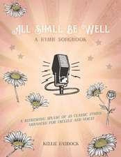 All Shall Be Well, Volume 1: A Ukulele Hymn Songbook
