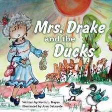 Mrs. Drake and the Ducks