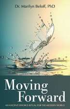 Moving Forward: An Ancient Divorce Ritual for the Modern World