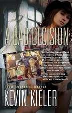 """A Bad Decision"""