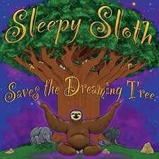 Sleepy Sloth Saves the Dreaming Tree