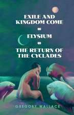 Exile and Kingdom Come, Volume 1: Elysium