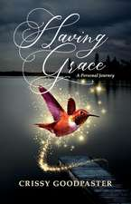 Having Grace, Volume 1: A Personal Journey