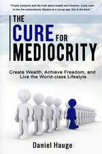 The Cure for Mediocrity