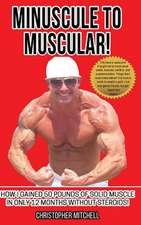 Minuscule to Muscular!