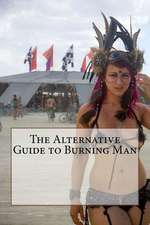 The Alternative Guide to Burning Man