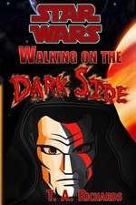 Walking on the Dark Side