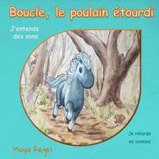 Boucle, Le Poulain Etourdi