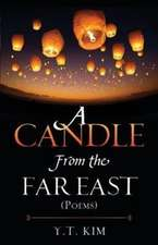 A Candle from the Far East: (Poems)