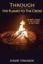 Through the Flames to the Cross