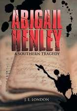 Abigail Henley: A Southern Tragedy