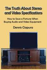 The Truth about Stereo and Video Specifications
