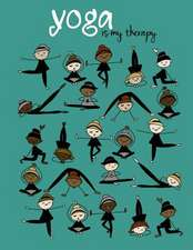 Yoga Is My Therapy; Yoga Journal/Yoga Gifts for Women