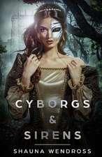 Cyborgs and Sirens
