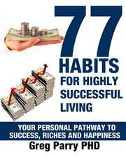 77 Habits of Highly Successful Living