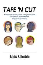 Tape N' Cut an Easy Do-It-Yourself Guide to Cutting Hair at Home, Stop Paying for Haircuts! (Especially Kids)
