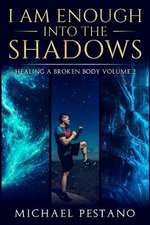 I Am Enough- Into the Shadows